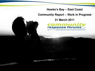 Hawke's Bay – East Coast  Community Report – Work in Progress 31 March 2011