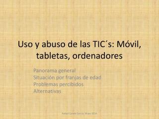 Uso y abuso de las TIC´s: Móvil, tabletas, ordenadores