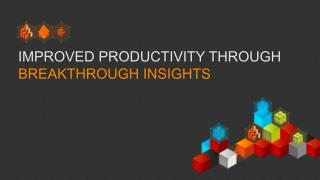Improved Productivity through BREAKTHROUGH  INSIGHTS