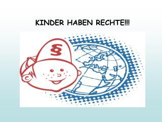 KINDER HABEN RECHTE!!!