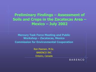 Preliminary Findings – Assessment of Soils and Crops in the Zacatecas Area – Mexico – July 2002