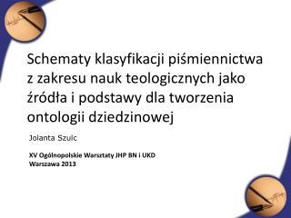 Jolanta Szulc XV Ogólnopolskie Warsztaty JHP BN i UKD Warszawa 2013