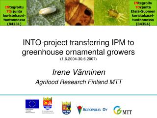 INTO-project transferring IPM to greenhouse ornamental growers  (1.6.2004-30.6.2007)