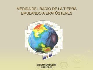 MEDIDA DEL RADIO DE LA TIERRA EMULANDO A ERAT�STENES