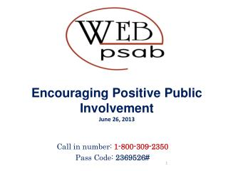 Encouraging Positive Public Involvement June 26, 2013