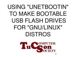 "USING ""UNETBOOTIN"" TO MAKE BOOTABLE  USB FLASH DRIVES FOR ""GNU/LINUX"" DISTROS"