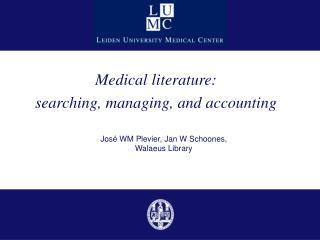 Jos  WM Plevier, Jan W Schoones,  Walaeus Library