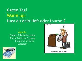 Guten  Tag! Warm-up: Hast du  dein  Heft  oder  Journal?