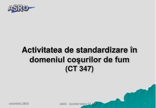 Activitatea de standardizare în domeniul coşurilor de fum (CT 3 47 )