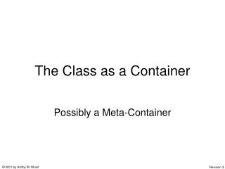 The Class as a Container