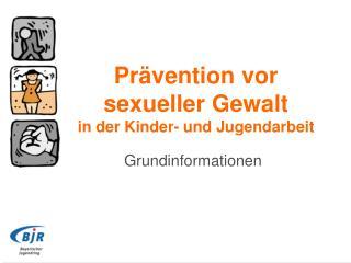 Pr�vention vor sexueller Gewalt in der Kinder- und Jugendarbeit