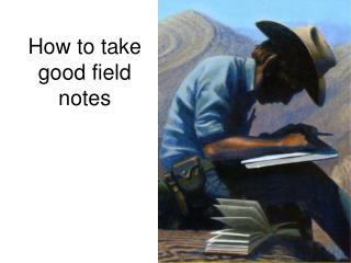 How to take good field notes