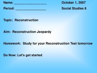Name: __________________October 1, 2007 Period: _________________Social Studies 8