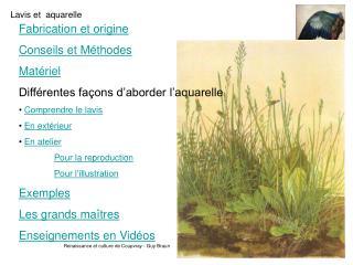 Fabrication et origine Conseils et Méthodes  Matériel Différentes façons d'aborder l'aquarelle