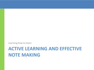 Active Learning and effective note making