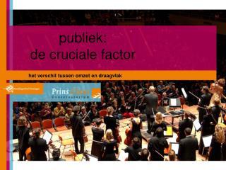 publiek:  de cruciale factor
