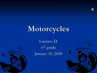 Motorcycles Luciano D. 6th grade