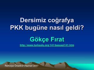 Dersimiz coğrafya PKK bugüne nasıl geldi?