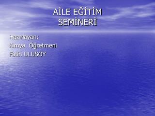 AILE EGITIM  SEMINERI