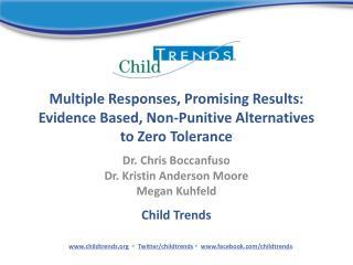 Multiple Responses, Promising Results: Evidence Based, Non-Punitive Alternatives to Zero Tolerance