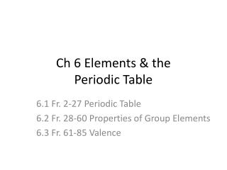 Ch 6 Elements & the  Periodic Table