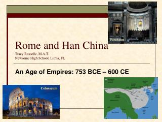 Rome and Han China Tracy Rosselle, M.A.T. Newsome High School, Lithia, FL