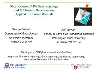 Short Course: U-Pb Geochronology  and Hf Isotope Geochemistry  Applied to Detrital Minerals