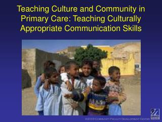 Teaching Culture and Community in Primary Care: Teaching Culturally Appropriate Communication Skills