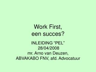 Work First, een succes?