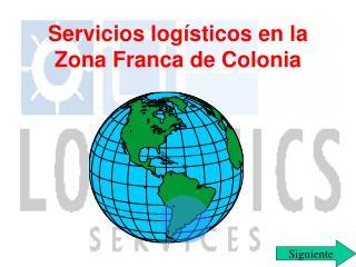 Servicios logísticos en la Zona Franca de Colonia