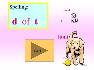 Spelling:      d   of   t