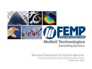 Biomass Challenges for Federal Agencies Presented to the Renewable Energy Working Group