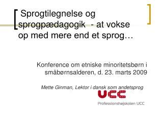 Sprogtilegnelse og sprogpædagogik  - at vokse op med mere end et sprog…