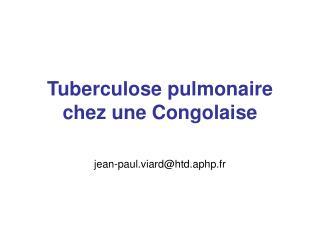 Tuberculose pulmonaire chez une Congolaise