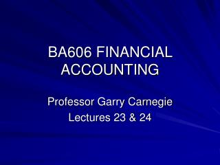 BA606 FINANCIAL ACCOUNTING