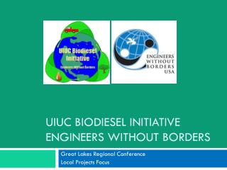 UIUC BIODIESEL INITIATIVE ENGINEERS WITHOUT BORDERS