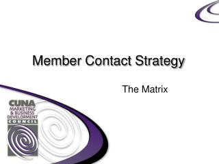 Member Contact Strategy