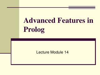 Advanced Features in Prolog
