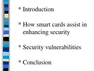 * Introduction * How smart cards assist in                   enhancing security