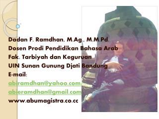 Dadan  F.  Ramdhan ,  M.Ag .,  M.M.Pd . Dosen Prodi Pendidikan Bahasa  Arab