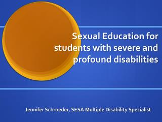 Sexual Education for students with severe and profound disabilities