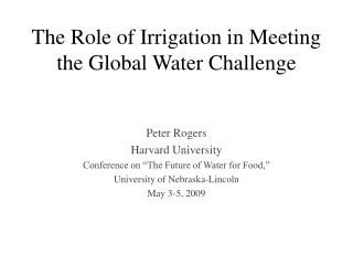 The Role of Irrigation in Meeting the Global Water Challenge