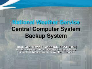 National Weather Service Central Computer System Backup System