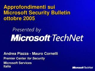 Approfondimenti sui  Microsoft Security Bulletin  ottobre 2005