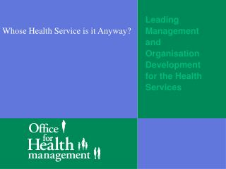 Leading Management and Organisation Development for the Health Services