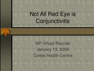 Not All Red Eye is Conjunctivitis