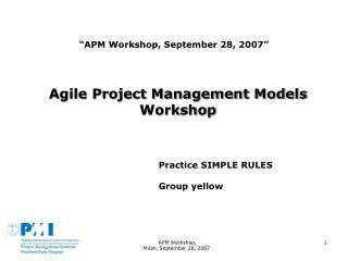 """""""APM Workshop, September 28, 2007 """""""