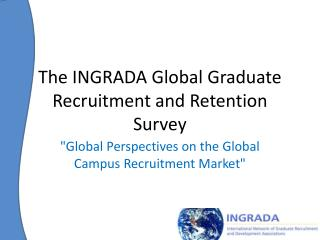 The INGRADA Global Graduate Recruitment and Retention Survey