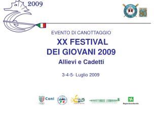 EVENTO DI CANOTTAGGIO XX FESTIVAL DEI GIOVANI 2009 Allievi e Cadetti