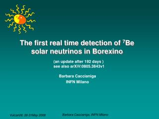 The first real time detection of  7 Be solar neutrinos in Borexino